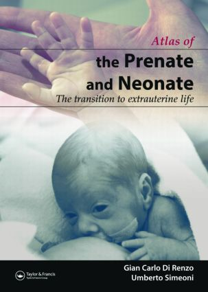 The Prenate and Neonate: An Illustrated Guide to the Transition to Extrauterine Life, 1st Edition (Hardback) book cover