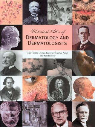 Historical Atlas of Dermatology and Dermatologists: 1st Edition (Hardback) book cover