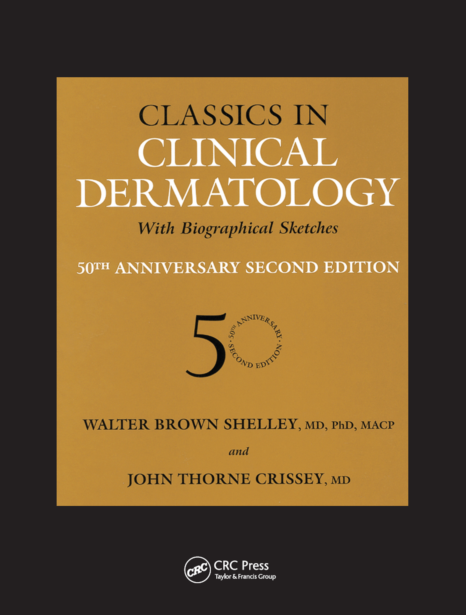Classics in Clinical Dermatology with Biographical Sketches, 50th Anniversary: 1st Edition (Hardback) book cover