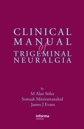Clinical Manual of Trigeminal Neuralgia: 1st Edition (Hardback) book cover