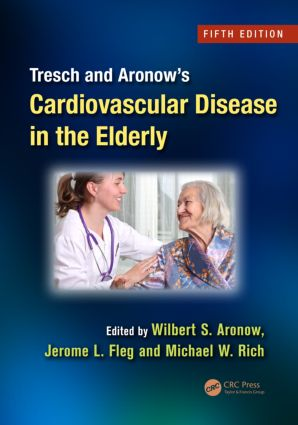 Tresch and Aronow's Cardiovascular Disease in the Elderly: 5th Edition (Hardback) book cover