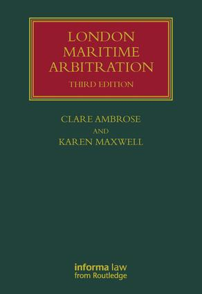 London Maritime Arbitration: 3rd Edition (Hardback) book cover