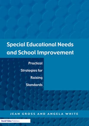 Special Educational Needs and School Improvement: Practical Strategies for Raising Standards, 1st Edition (Paperback) book cover