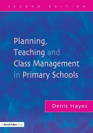 Planning, Teaching and Class Management in Primary Schools: 1st Edition (Paperback) book cover
