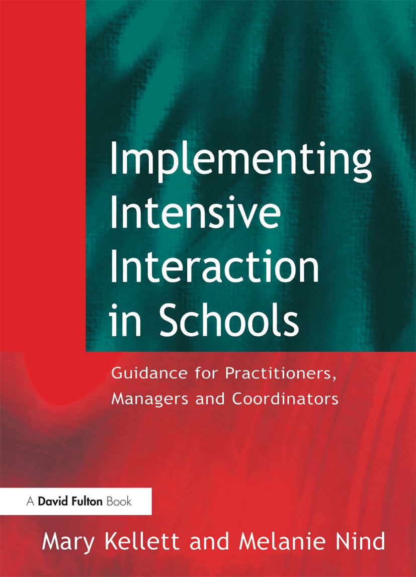 Implementing Intensive Interaction in Schools: Guidance for Practitioners, Managers and Co-ordinators, 1st Edition (Paperback) book cover