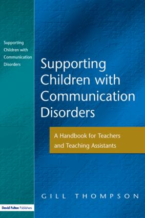 Supporting Communication Disorders: A Handbook for Teachers and Teaching Assistants (Paperback) book cover