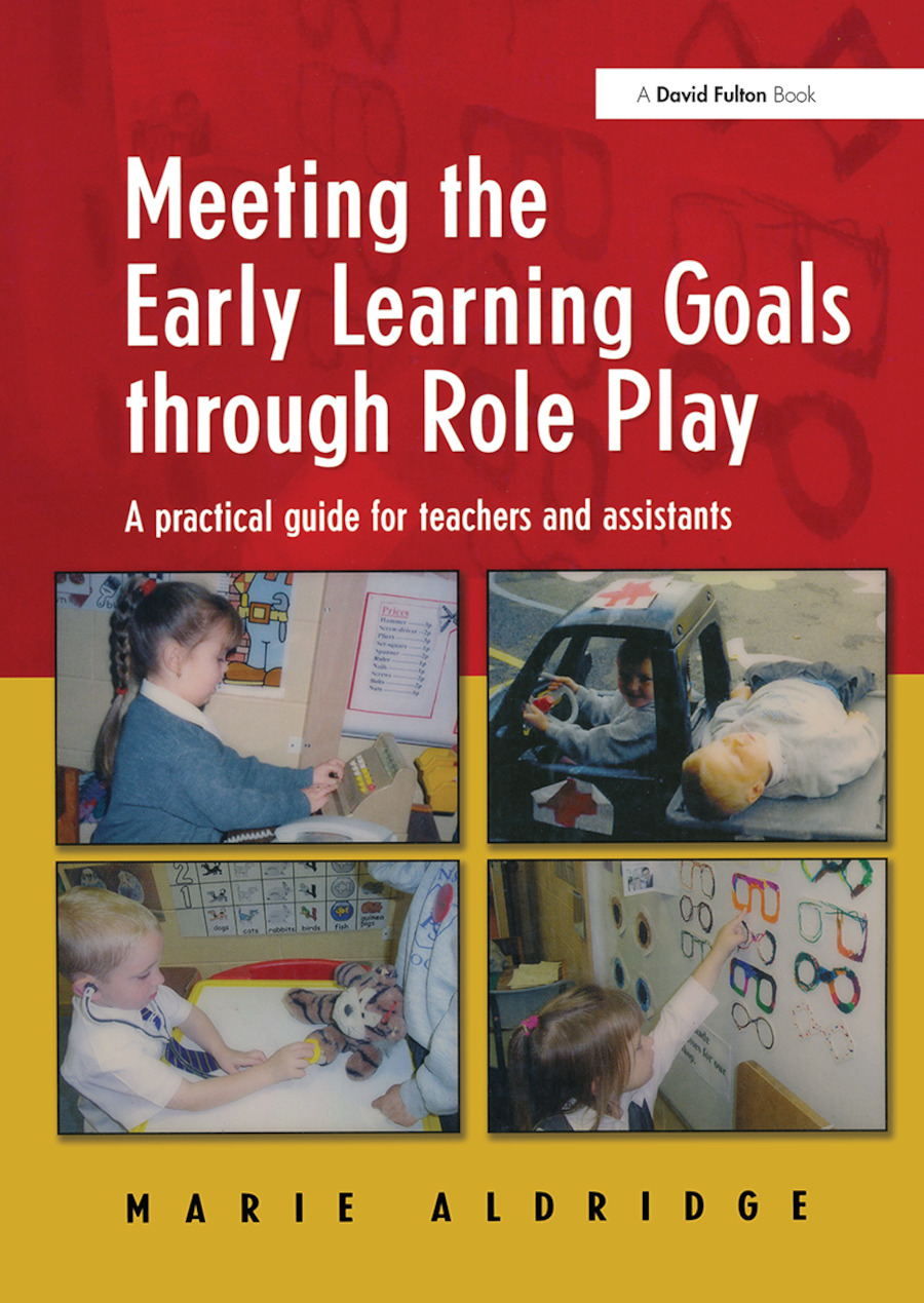 Meeting the Early Learning Goals Through Role Play: A Practical Guide for Teachers and Assistants, 1st Edition (e-Book) book cover