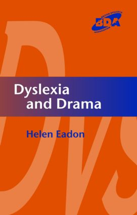 Dyslexia and Drama: 1st Edition (Paperback) book cover