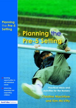 Planning the Pre-5 Setting: Practical Ideas and Activities for the Nursery, 1st Edition (Paperback) book cover