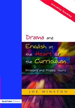 Drama and English at the Heart of the Curriculum: Primary and Middle Years (Paperback) book cover