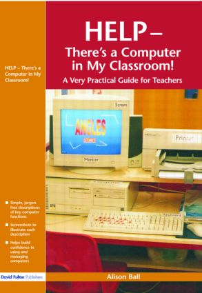 Help--There's a Computer in My Classroom!: 1st Edition (e-Book) book cover