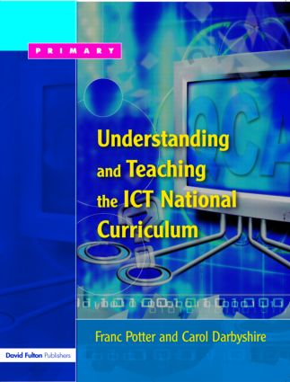 Understanding and Teaching the ICT National Curriculum: 1st Edition (Paperback) book cover