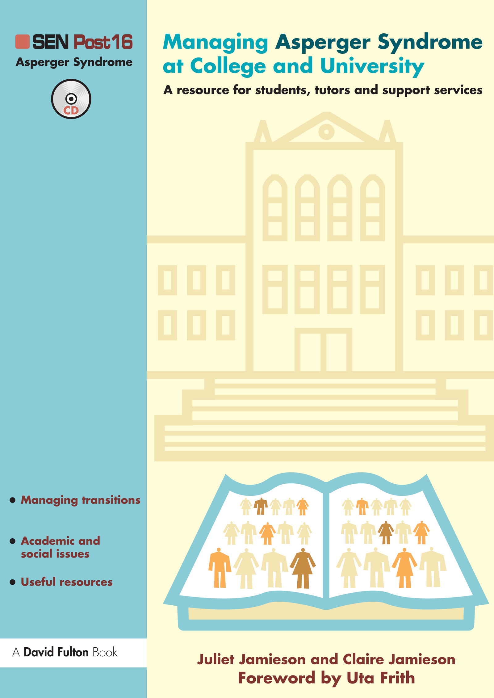 Managing Asperger Syndrome at College and University: A Resource for Students, Tutors and Support Services book cover