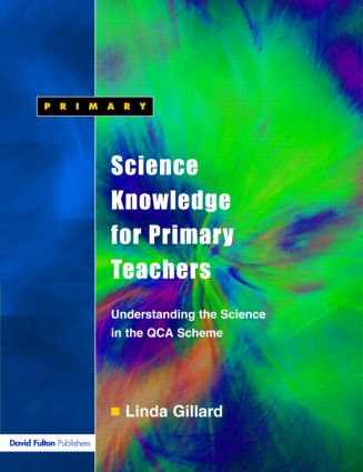 Science Knowledge for Primary Teachers: Understanding the Science in the QCA Scheme book cover