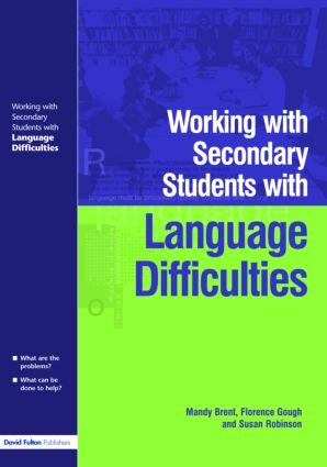 Working with Secondary Students who have Language Difficulties (Paperback) book cover