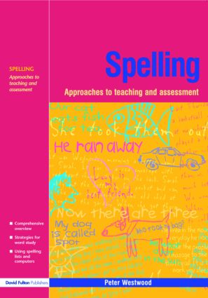 Spelling: Approaches to Teaching and Assessment (Paperback) book cover