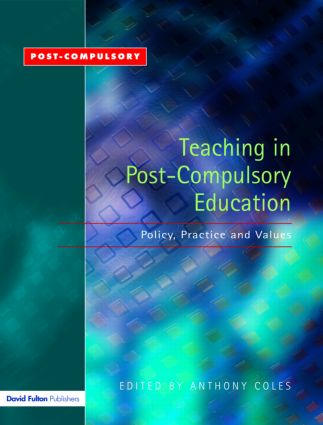 Teaching in Post-Compulsory Education: Policy, Practice and Values, 1st Edition (Paperback) book cover