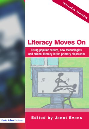 Literacy Moves On: Using Popular Culture, New Technologies and Critical Literacy in the Primary Classroom (Paperback) book cover