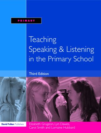 Teaching Speaking and Listening in the Primary School (Paperback) book cover