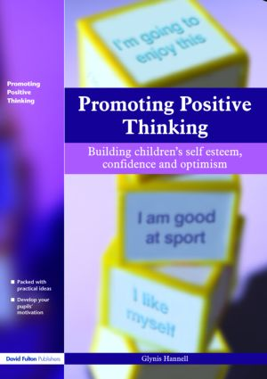 Promoting Positive Thinking: Building Children's Self-Esteem, Self-Confidence and Optimism, 1st Edition (Paperback) book cover
