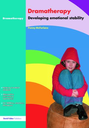 Dramatherapy: Raising Children's Self-Esteem and Developing Emotional Stability (Paperback) book cover