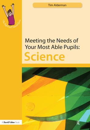 Meeting the Needs of Your Most Able Pupils: Science: 1st Edition (Paperback) book cover