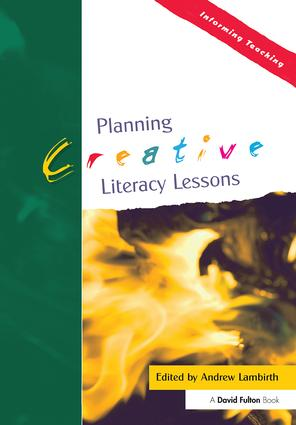 Planning Creative Literacy Lessons: 1st Edition (Paperback) book cover