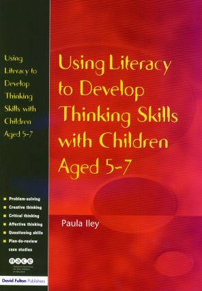 Using Literacy to Develop Thinking Skills with Children Aged 5 -7 (Paperback) book cover