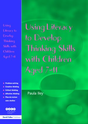 Using Literacy to Develop Thinking Skills with Children Aged 7-11 (Paperback) book cover