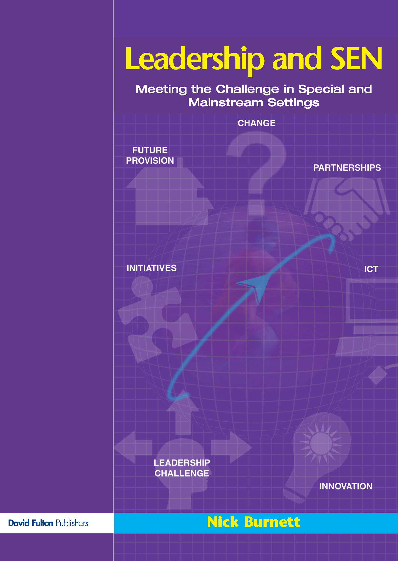 Leadership and SEN: Meeting the Challenge in Special and Mainstream Settings, 1st Edition (Paperback) book cover