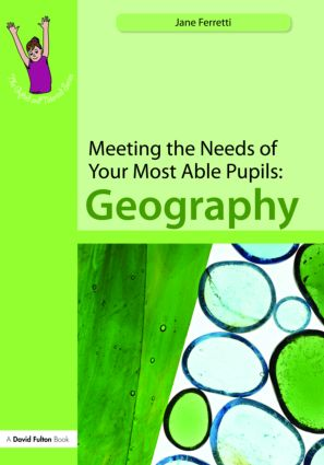 Meeting the Needs of Your Most Able Pupils: Geography book cover