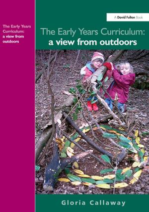 The Early Years Curriculum: A View from Outdoors, 1st Edition (Paperback) book cover