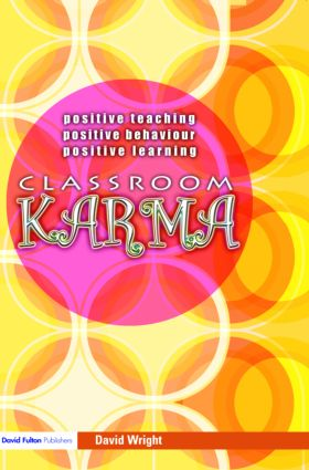 Classroom Karma: Positive Teaching, Positive Behaviour, Positive Learning (Paperback) book cover