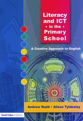 Literacy and ICT in the Primary School: A Creative Approach to English (Paperback) book cover