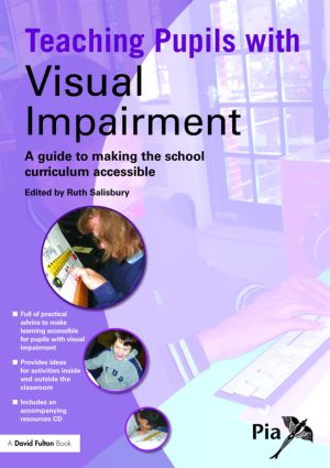 Teaching Pupils with Visual Impairment: A Guide to Making the School Curriculum Accessible book cover