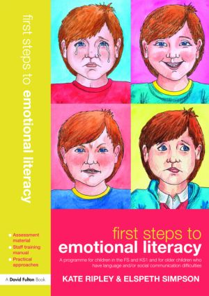 First Steps to Emotional Literacy: A Programme for Children in the FS & KS1 and for Older Children who have Language and/or Social Communication Difficulties (Paperback) book cover