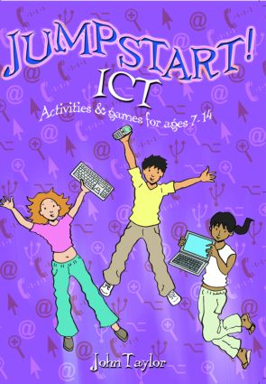 Jumpstart! ICT: ICT activities and games for ages 7-14 (Paperback) book cover