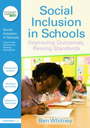 Social Inclusion in Schools: Improving Outcomes, Raising Standards book cover