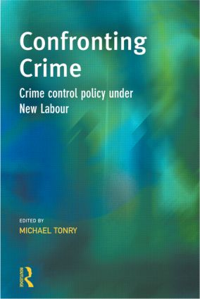 Confronting Crime: Crime control policy under new labour (Hardback) book cover