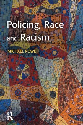 Policing, Race and Racism: 1st Edition (Paperback) book cover
