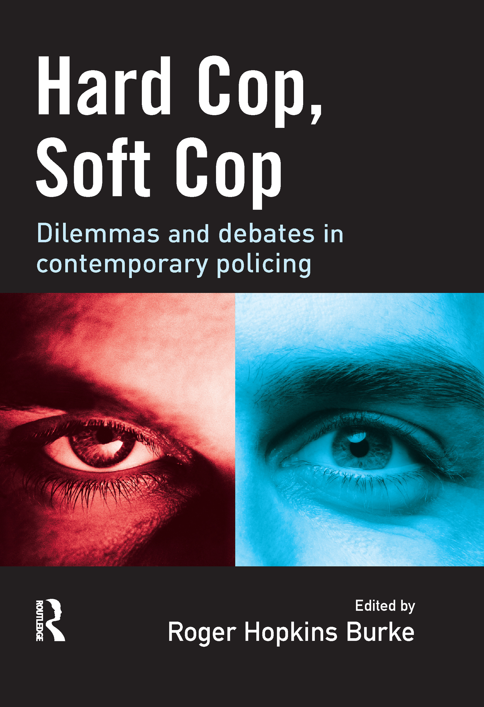 Hard Cop, Soft Cop: 1st Edition (Paperback) book cover