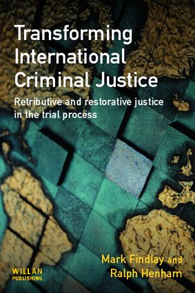 Transforming International Criminal Justice: 1st Edition (Hardback) book cover