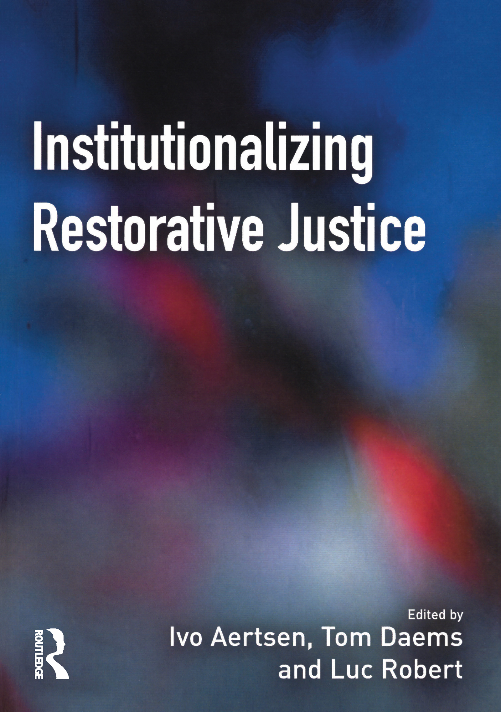 Institutionalizing Restorative Justice: 1st Edition (Paperback) book cover
