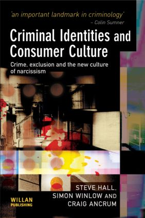 Criminal Identities and Consumer Culture: Crime, Exclusion and the New Culture of Narcissm (Paperback) book cover