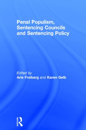 Penal Populism, Sentencing Councils and Sentencing Policy: 1st Edition (Hardback) book cover