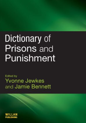 Dictionary of Prisons and Punishment: 1st Edition (Paperback) book cover