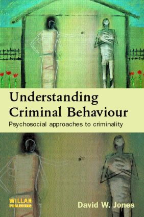 Understanding Criminal Behaviour: Psychosocial Approaches to Criminality, 1st Edition (Paperback) book cover