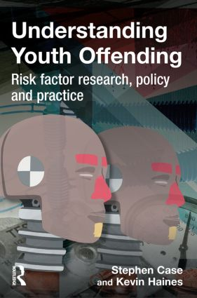 Understanding Youth Offending: Risk Factor Reserach, Policy and Practice, 1st Edition (Paperback) book cover