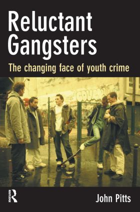 Reluctant Gangsters: The Changing Face of Youth Crime (Paperback) book cover