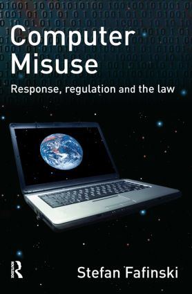 Computer Misuse: Response, Regulation and the Law book cover